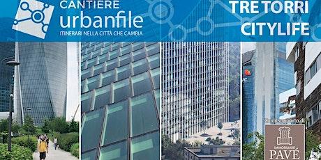 CANTIERE URBANFILE_ Itinerari nella città che cambia -CITYLIFE biglietti
