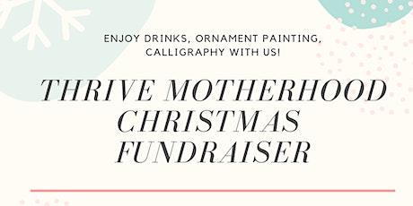 Thrive Motherhood Christmas Fundraiser tickets