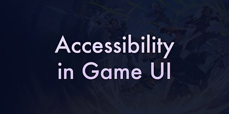 Accessibility in Game UI tickets
