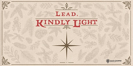 Lead, Kindly Light tickets