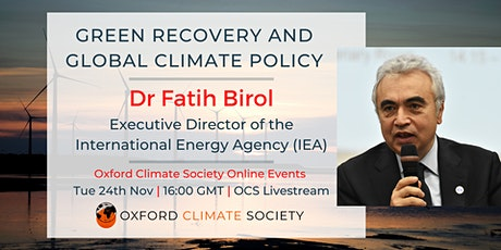 Fatih Birol IEA – Green Recovery and Global Climate Policy tickets
