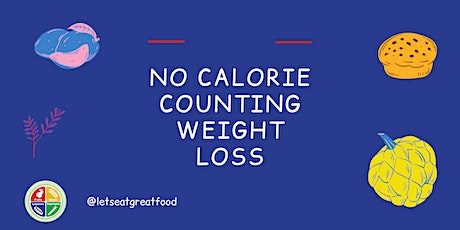 No Calorie Counting Weight Loss - One Session - January 12, 2021 tickets