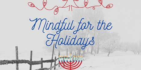 Mindful for the Holidays tickets