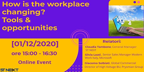 How is the workplace changing? Tools & opportunities biglietti
