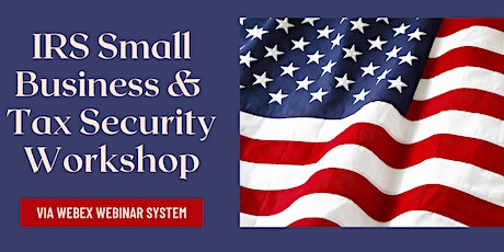 IRS Small Business & Tax Security Workshop tickets