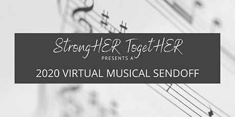 StrongHER TogetHER Presents a 2020 Virtual Musical Sendoff tickets