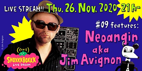 SHOXXXBOXXX LIVE DREAM #09 - Neoangin aka Jim Avignon tickets