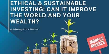 Ethical & Sustainable Investing - Can it improve the world AND your wealth? tickets