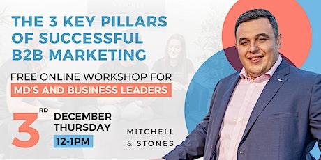 The 3 Key Pillars of Successful B2B Marketing - Online Workshop tickets