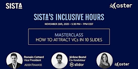Aster x SISTA Inclusive Hours: How to attract VCs in 10 slides tickets