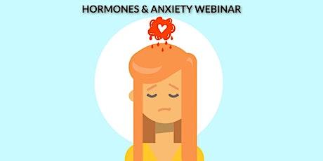 Stress, Anxiety & Hormones - Live Webinar tickets