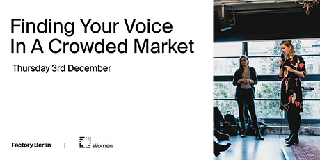 Finding Your Voice (And Customers) In A Crowded Market tickets