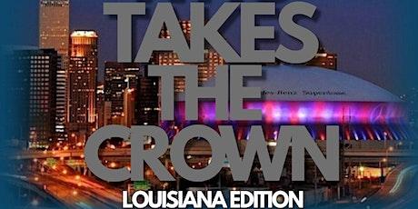 WHO TAKES THE CROWN SHOWCASE LOUISIANA tickets