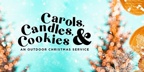 Carols, Candles, and Cookies - An Outdoor Christmas Service tickets