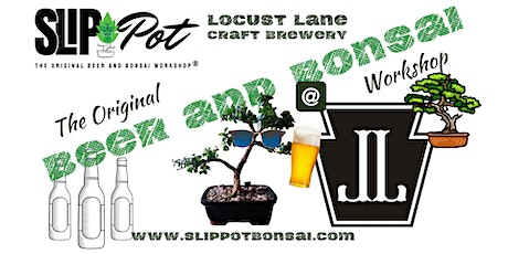 Beer and Bonsai at Locust Lane tickets
