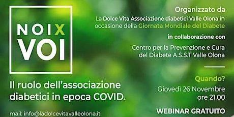 NOI x VOI Il ruolo dell'Associazione Diabetici in epoca COVID biglietti