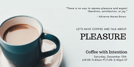 Coffee with Intention on Pleasure tickets