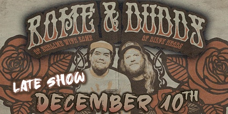 Rome & Duddy - Friends & Family Acoustic Tour (LATE SHOW) tickets