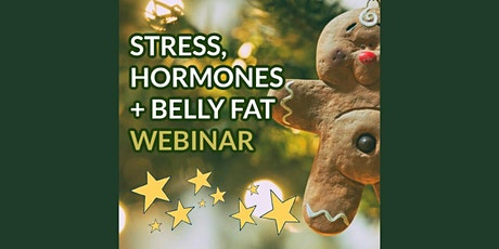 Healthy New Year: Stress, Hormones, & Belly Fat - Live Webinar tickets