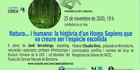 Natura... i humans: la història d'un Homo sapiens que va creure ser l'espèc entradas