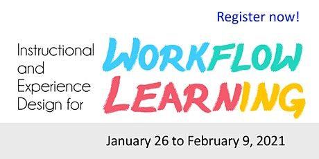 Instructional and Experience Design for Workflow Learning 2021 Jan 26