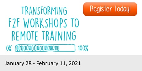 Transforming Face to Face Workshops to Remote Training 2021 Jan. 28
