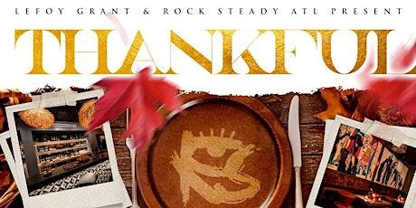 """THANKFUL"" The Pre-Thanksgiving Dinner Party-Social-Music Trek @ROCKSTEADY! tickets"