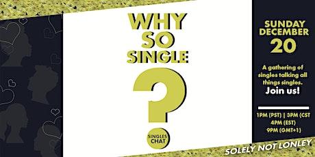 Why So Single? Singles Chat Part 7 biglietti