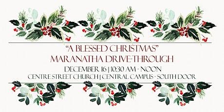 """""""A Blessed Christmas"""" Maranatha Drive-Through tickets"""