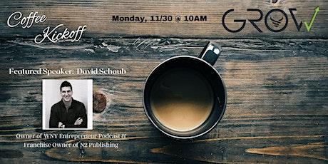 David Schaub - GROW Coffee Kickoff tickets