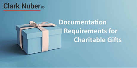 Documentation Requirements for Charitable Gifts tickets