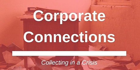 Corporate Connections: Collecting in a Crisis + BACS 2020 AGM tickets
