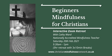 Beginners Mindfulness for Christians - Saturday Morning  Retreat tickets