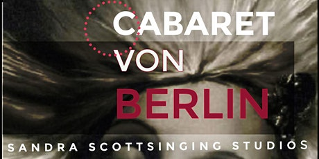 Willkommen To Berlin Cabaret - Songs to Evoke the Atmosphere of The Cabaret tickets