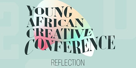 Young African Creative Conference 2020. tickets