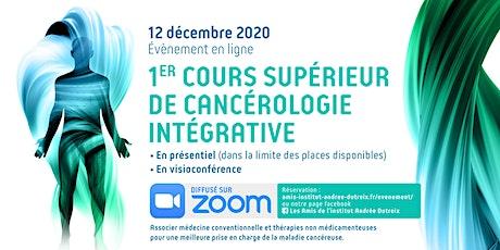 1er  Cours Supérieur de Cancérologie Intégrative billets