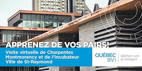 Visite virtuelle Charpentes Montmorency + Incubateur Ville de St-Raymond billets