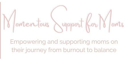 4 Week Parental Burnout Intensive for Moms tickets