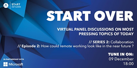 Start Over Episode 2: How could remote working look like in the future? tickets