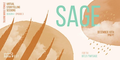 Talking While Female: Storytelling Sessions - Sage- Season 4 Ep. 3: tickets
