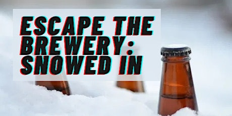Escape the Brewery: Snowed In tickets