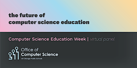 Celebrating CSEd Week: The Future of Computer Science Education tickets