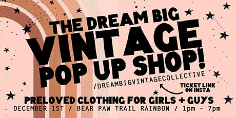 The Dream Big Vintage Clothing Pop-Up Shop @ Bear Paw Trail Rainbow billets