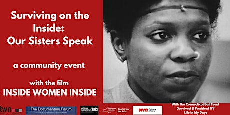 Surviving on the Inside: Our Sisters Speak and the film Inside Women Inside tickets