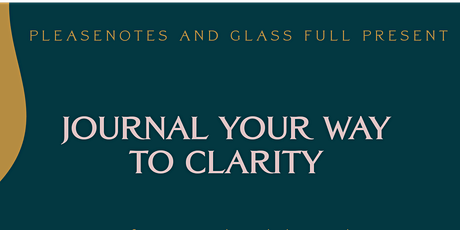 PleaseNotes x Glass Full Present: Journal Your Way To Clarity tickets