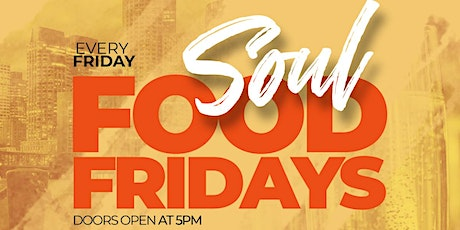 SOUL FOOD FRIDAYS tickets