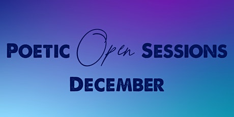Poetic Open Sessions - December 13th tickets