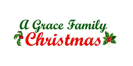 Grace Family Christmas - Register Your Act tickets