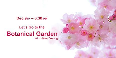 Let's Go to The Botanical Garden: A guide to better plant photography. tickets