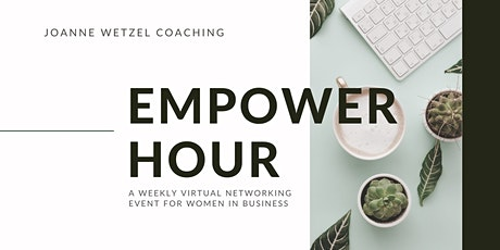 EMPOWER Hour | A Weekly Virtual Networking Event For Women In Business tickets
